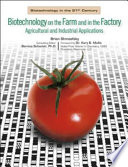 Biotechnology on the Farm and in the Factory