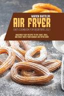 Air Fryer Oven Cookbook for Beginners 2021