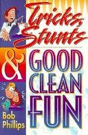 Tricks  Stunts   Good Clean Fun