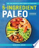 The Easy 5-Ingredient Paleo Cookbook
