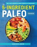 The Easy 5 Ingredient Paleo Cookbook Book