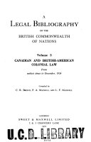 A Legal Bibliography of the British Commonwealth of Nations  Canadian laws and the laws of North American colonies