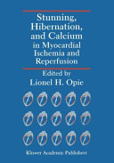 Stunning, Hibernation, and Calcium in Myocardial Ischemia and Reperfusion