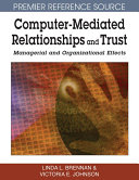 Computer Mediated Relationships and Trust  Managerial and Organizational Effects