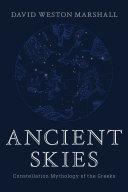 Ancient Skies: Constellation Mythology of the Greeks Pdf/ePub eBook