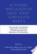 Actinide Speciation In High Ionic Strength Media