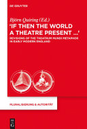 """""""If Then the World a Theatre Present..."""""""