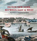 Dutch New York Between East And West