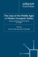 The Uses of the Middle Ages in Modern European States