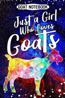 Goat Notebook Just a Girl Who Loves Goats
