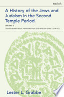 A History of the Jews and Judaism in the Second Temple Period  Volume 3