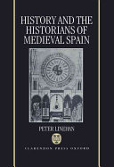 History and the Historians of Medieval Spain