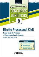 COLEÇÃO PREPARATÓRIA PARA CONCURSOS JURÍDICOS VOL. 8 - DIREITO PROCESSUAL CIVIL - TEORIA GERAL DO PROCESSO E PROCESSO DE