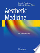 """Aesthetic Medicine: Art and Techniques"" by Peter M. Prendergast, Melvin A. Shiffman"