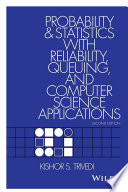 Probability and Statistics with Reliability, Queuing, and Computer Science Applications