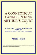 A Connecticut Yankee in King Arthur's Court (Webster's Italian Thesaurus Edition) Online Book