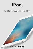 iPad  The User Manual like No Other