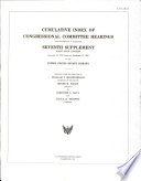 """Cumulative Index of Congressional Committee Hearings (not Confidential in Character).: Supplement"" by United States. Congress. Senate. Library"