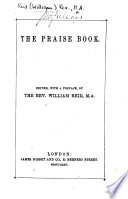 The Praise Book. Edited, with a Preface, by the Rev W. Reid