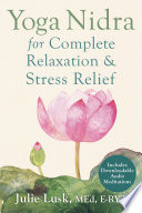 """""""Yoga Nidra for Complete Relaxation and Stress Relief"""" by Julie Lusk"""