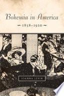 Bohemia in America  1858   1920 Book PDF