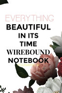 Everything Beautiful in Its Time Wirebound Notebook Ecclesiastes 311