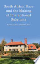 South Africa  Race and the Making of International Relations
