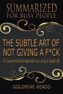 THE SUBTLE ART OF NOT GIVING A F*CK - Summarized for Busy People Pdf/ePub eBook