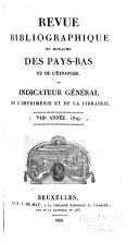 Revue bibliographique du royaume des Pays-Bas et de l'étranger, ou lindicateur général de l'imprimérie et de la libraire