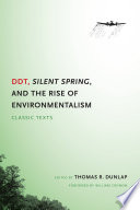 DDT  Silent Spring  and the Rise of Environmentalism