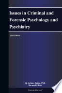 Issues in Criminal and Forensic Psychology and Psychiatry  2013 Edition