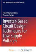 Inverter Based Circuit Design Techniques for Low Supply Voltages