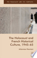 The Holocaust and French Historical Culture  1945   65
