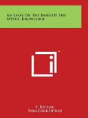 An Essay on the Bases of the Mystic Knowledge