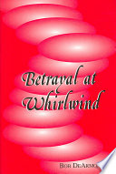 Read Online Betrayal at Whirlwind For Free