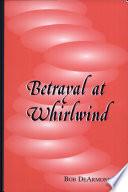 Betrayal at Whirlwind