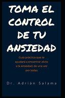 Toma El Control De Tu Ansiedad