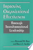 """Improving Organizational Effectiveness Through Transformational Leadership"" by Bernard M. Bass, Bruce J. Avolio"