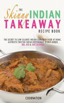 The Skinny Indian Takeaway Recipe Book