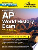 Cracking the AP World History Exam  2016 Edition