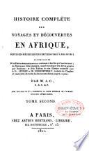 Histoire complète des voyages et découvertes en Afrique, depuis les siècles les plus reculés jusqu'à nos jours