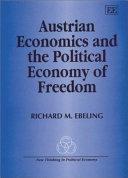 Austrian Economics And The Political Economy Of Freedom