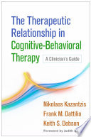 The Therapeutic Relationship in Cognitive Behavioral Therapy