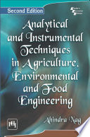 ANALYTICAL AND INSTRUMENTAL TECHNIQUES IN AGRICULTURE, ENVIRONMENTAL AND FOOD ENGINEERING, Second Edition