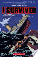 I Survived the Sinking of the Titanic  1912  I Survived Graphic Novel  1   A Graphix Book