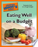 The Complete Idiot s Guide to Eating Well on a Budget