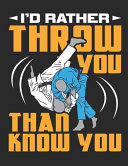 I d Rather Throw You Than Know You