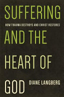 Suffering and the Heart of God Book