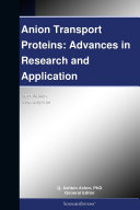Anion Transport Proteins: Advances in Research and Application: 2011 Edition Pdf/ePub eBook