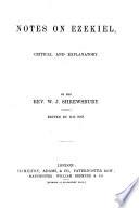 Notes on Ezekiel  critical and explanatory  By the Rev  W  I  Shrewsbury  Edited by his son  i e  John V  B  Shrewsbury  With the text